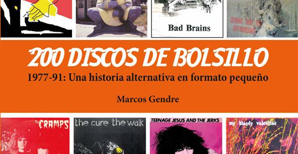"""""""200 Discos de Bolsillo, 1977-91"""" Marcos Gendre, (Quarentena Ediciones, 2013)"""