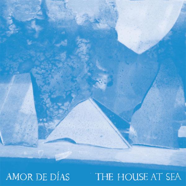 """Amor de Días """"The House At Sea"""" (Merge Records 2013)"""