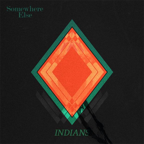 """Indians """"Somewhere else"""" (4AD – PopStock! 2013)"""