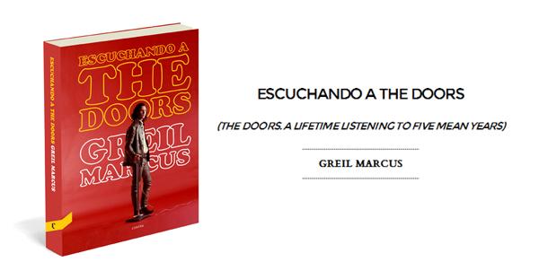 Escuchando a The Doors, Greil Marcus (Contra Ediciones, 2012)