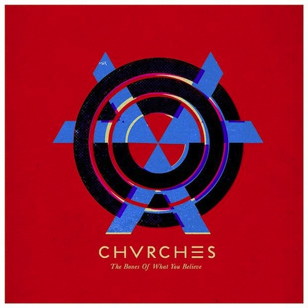"Chvrches ""The Bones of What You Believe"" (Virgin Records, 2013)"