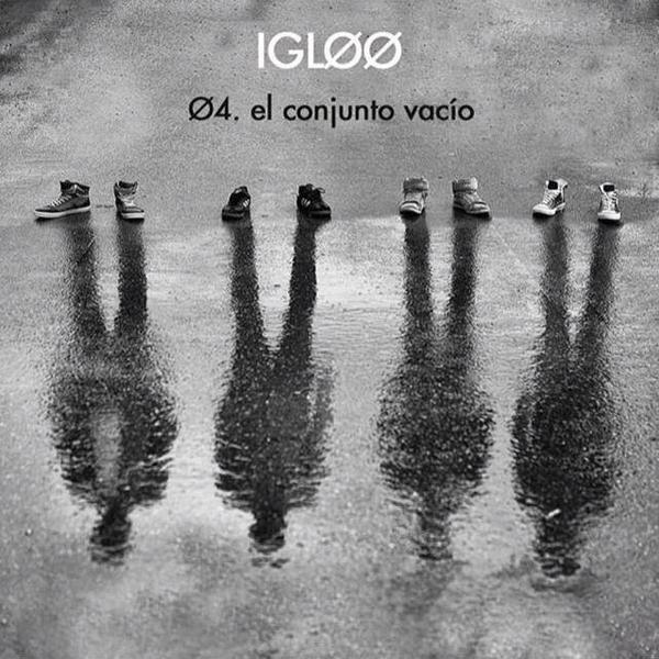 Igloo, 04.El Conjunto Vacío (Ernie Records 2013)