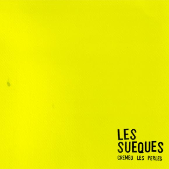 Les Sueques, Cremeu les perles (El Genio Equivocado, 2013)