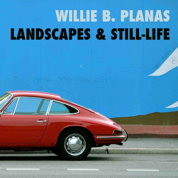 Willie B. Planas, Landscapes & Still-life (Two Mad Records 2013)