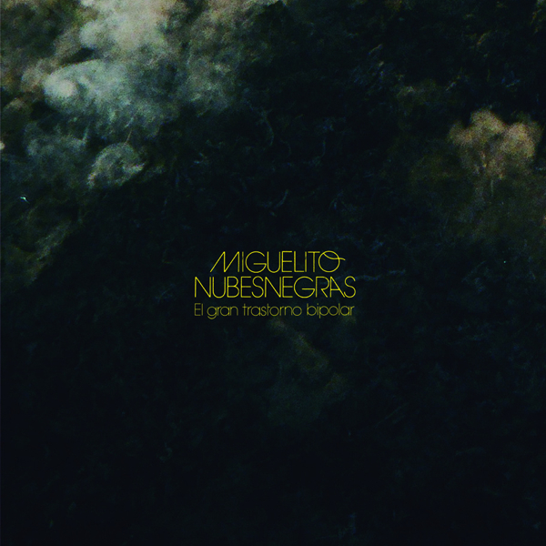 """Miguelito Nubesnegras, """"El gran trastorno bipolar"""" (Discos Garibaldi 2013)"""