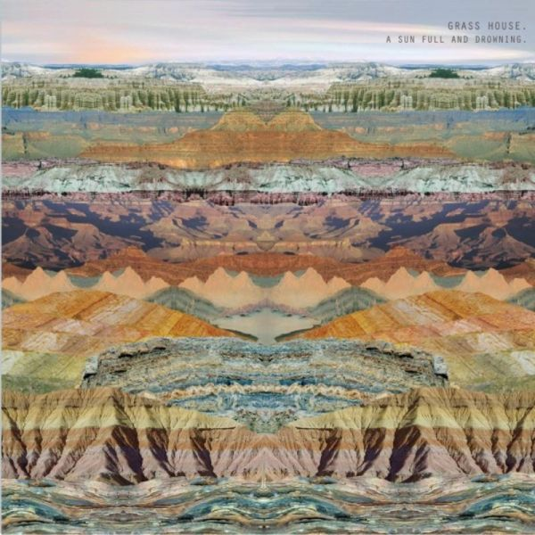 Grass House, A Sun Full and Drowning (Marshall Teller Records, 2013)