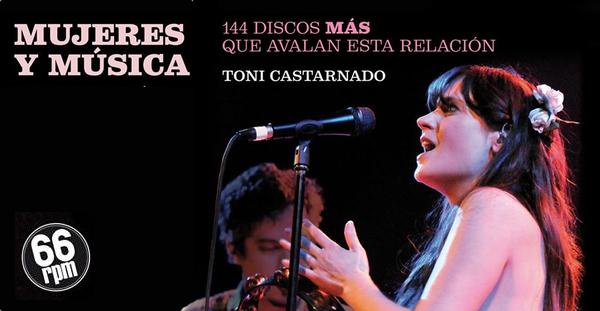 """""""Mujeres y Música. 144 Discos Más que Avalan esta Relación"""", Toni Castarnado (66 rpm Edicions, 2013)"""