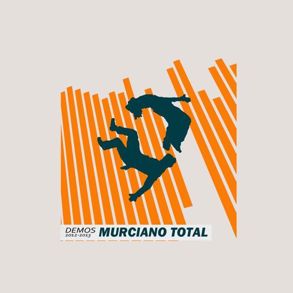"""Murciano Total """"Demos 2012-2013"""" (El Genio Equivocado, 2013)"""