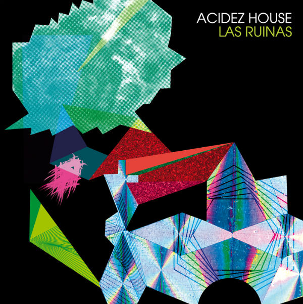 Las Ruinas, Acidez House (El Genio Equivocado 2013)