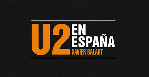 """""""U2 en España"""", Xavier Balart (Quarentena Ediciones, 2013)"""