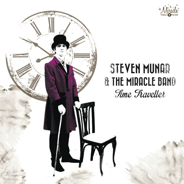 Steven Munar & The Miracle Band, Time Traveller (Miracle Records 2013)