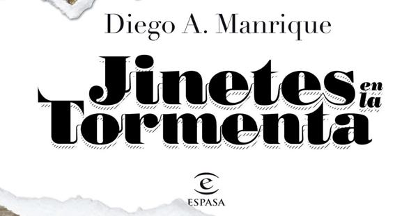 """Jinetes en la Tormenta"", Diego Manrique (Espasa, 2013)"