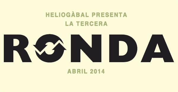 El Heliogàbal anuncia la tercera RONDA