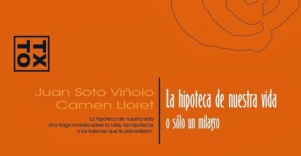 """""""La Hipoteca de Nuestra Vida"""", Juan Soto Viñolo y Carmen Lloret (Ñaque, 2014)"""