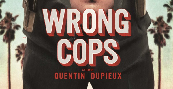Wrong Cops, Quentin Dupieux (2014)