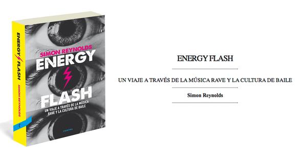 """""""Energy Flash. Un viaje a través de la música rave y la cultura de baile"""", Simon Reynolds (Contra, 2014)"""
