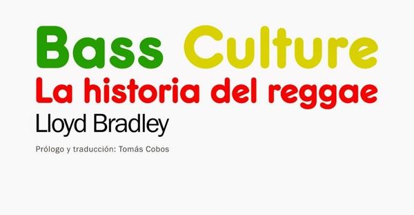 """""""Bass Culture. La historia del reggae"""", Lloyd Bradley (Acuarela/Antonio Machado, 2014)"""
