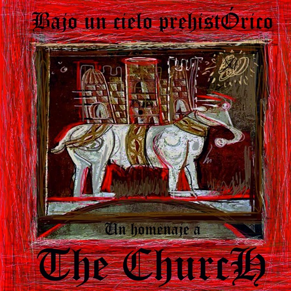 Bajo Un Cielo Prehistórico, un homenaje a The Church