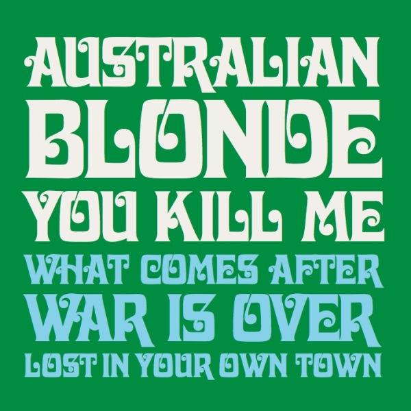 "Australian Blonde, ""You Kill Me"" (Marxophone, 2014)"