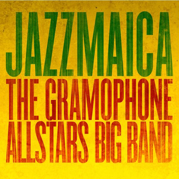 The Gramophone Allstars Big Band, Jazzmaica (Bankrobber 2014)