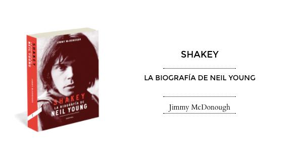 Shakey, la biografía de Neil Young, Jimmy McDonough (Contra, 2014)