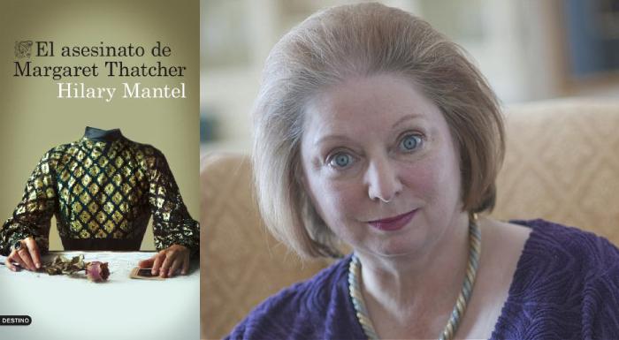 El asesinato de Margaret Thatcher, Hilary Mantel (Destino, 2015)