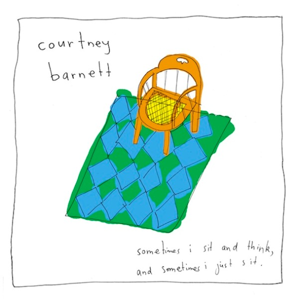 Courtney Barnett, Sometimes I Sit and Think, and Sometimes I Just Sit (Popstock, 2015)