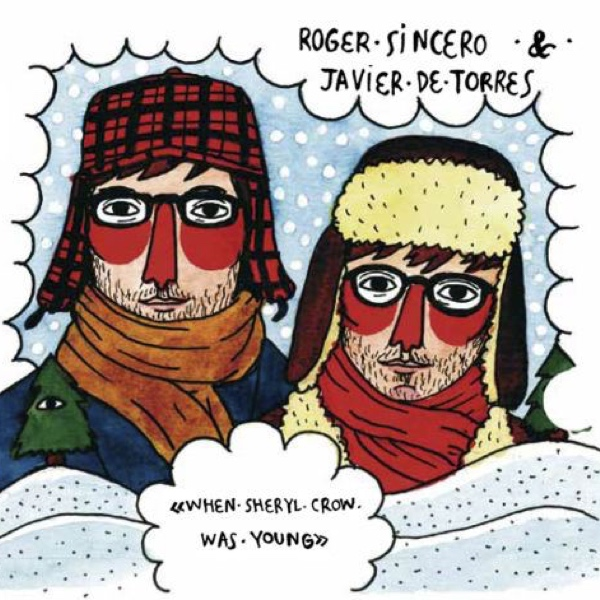 Roger Sincero & Javier de Torres, When Sheryl Crow was young (Be8 Música 2014)