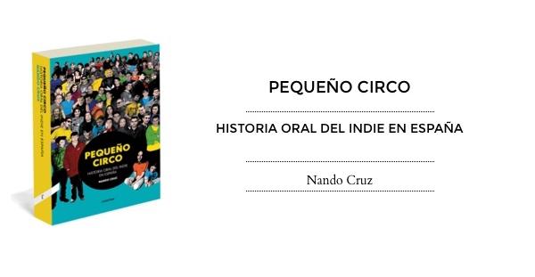 Pequeño Circo. Historia oral del indie en España, Nando Cruz (Contra, 2015)