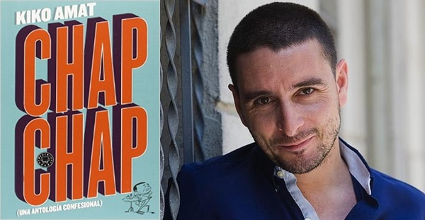 Chap Chap (una antología confesional), Kiko Amat (Blackie Books, 2015)