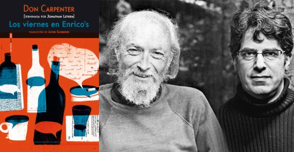 Los viernes en Enrico's, Don Carpenter (Sexto Piso, 2015)