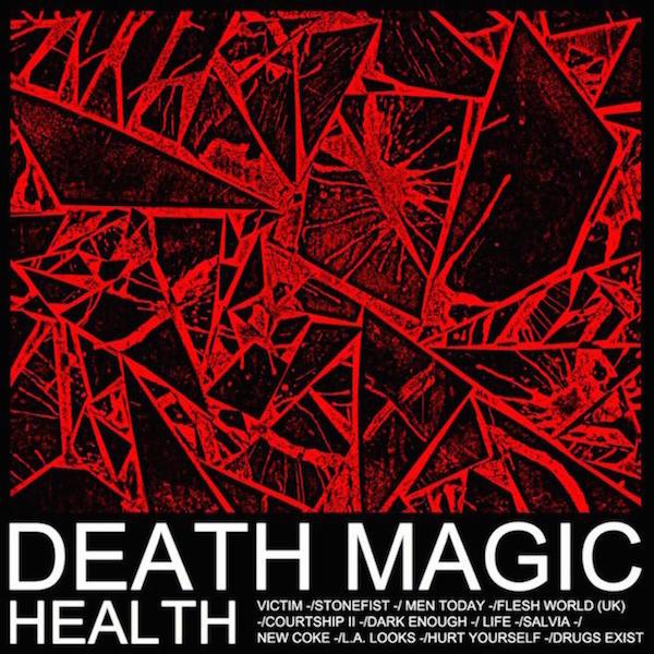 """Health, """"Death Magic"""" (Loma Vista/Caroline, 2015)"""