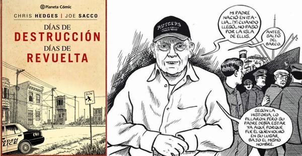 Días de destrucción, días de revuelta, Chris Hedges y Joe Sacco (Planeta Cómic, 2015)