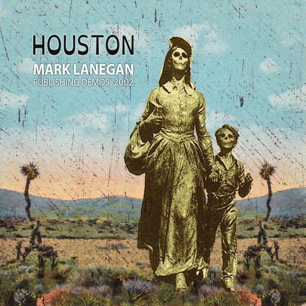 mark-lanegan-houston-publishing-demos-2002
