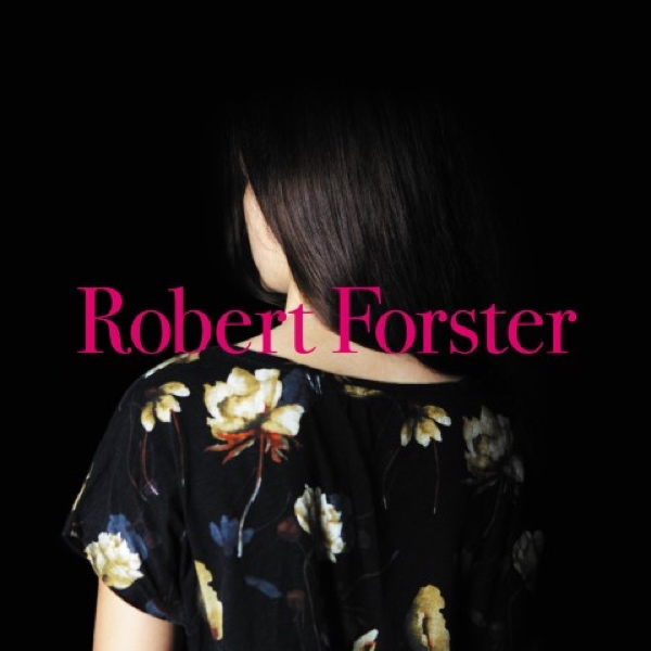 Robert Forster, Songs To Play (Tapete Records 2015)
