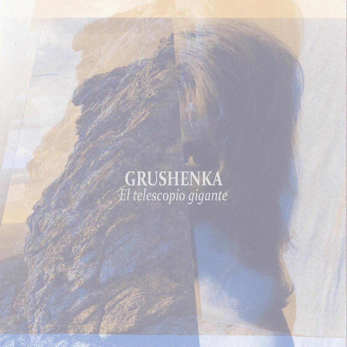 """Grushenka adelantan nuevo EP """"El telescopio gigante"""""""