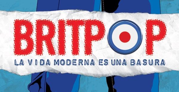 """""""Britpop. La vida moderna es una basura"""", Marcos Gendre (Lenoir, 2015)"""