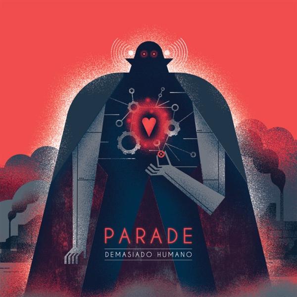 Parade, Demasiado humano (Jabalina 2016)