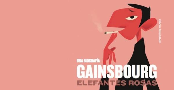 Gainsbourg: Elefantes rosas, Felipe Cabrerizo (Expediciones Polares, 2015)