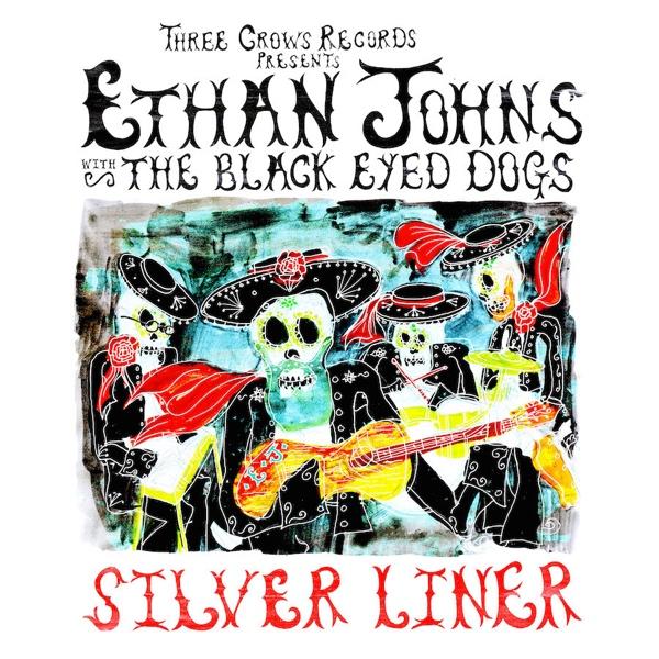 Ethan Johns, Silver Liner (Caroline 2015)