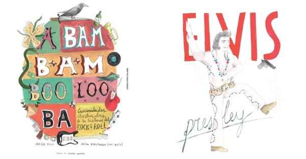 A Bam Bam Boo Loo Ba. Curiosidades ilustradas de la historia del Rock & Roll, Javier Polo y Saioa Buruturan (Expediciones Polares, 2015)