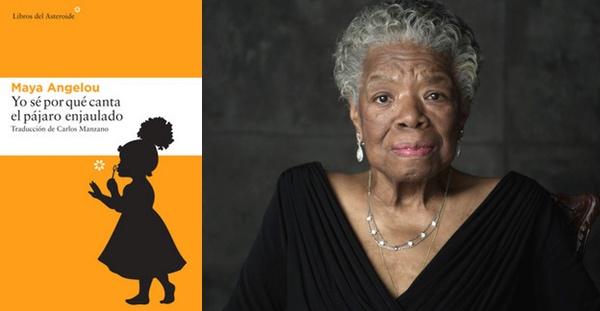 Yo sé por qué canta el pájaro enjaulado, Maya Angelou (Libros del Asteroide, 2016)