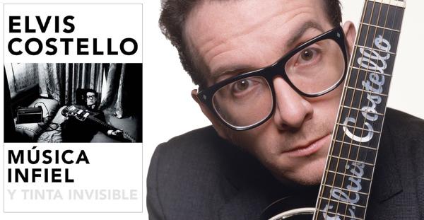 Música infiel y tinta invisible, Elvis Costello (Malpaso, 2016)