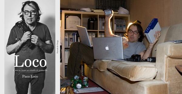 Loco. Cómo no llevar un estudio de grabación, Paco Loco (Hurtado & Ortega)