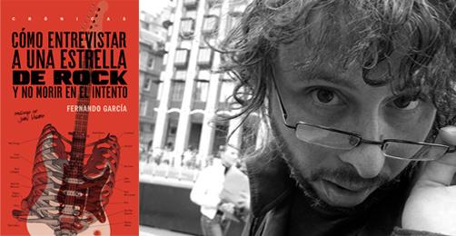 Cómo entrevistar a una estrella de rock y no morir en el intento, Fernando García (Jus, 2016)