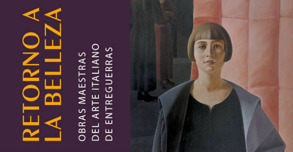 Resultado de imagen de retorno a la belleza. obras maestras del arte italiano de entreguerras
