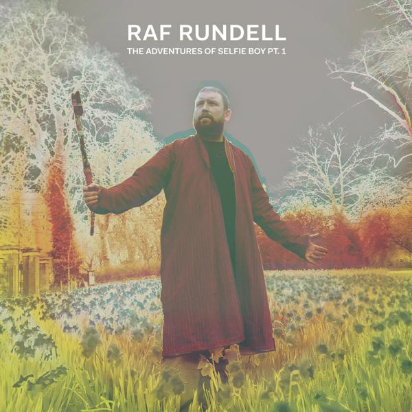 "Raf Rundell, ""The Adventures of Selfie Boy Pt. 1"" (1965/Pias 2017)"