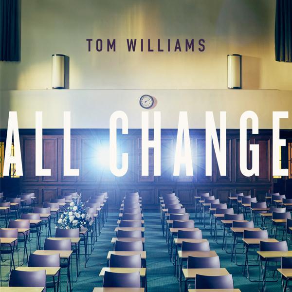"Tom Williams, ""All change"" (Caroline 2017)"