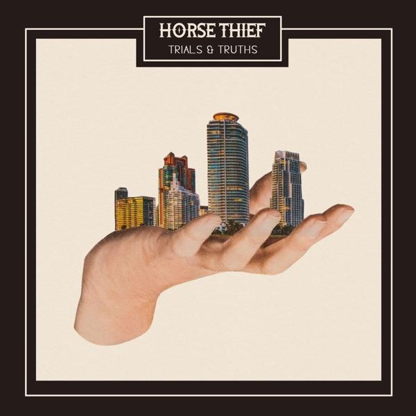 Horse Thief, Trials & Truths (Bella Union 2017)