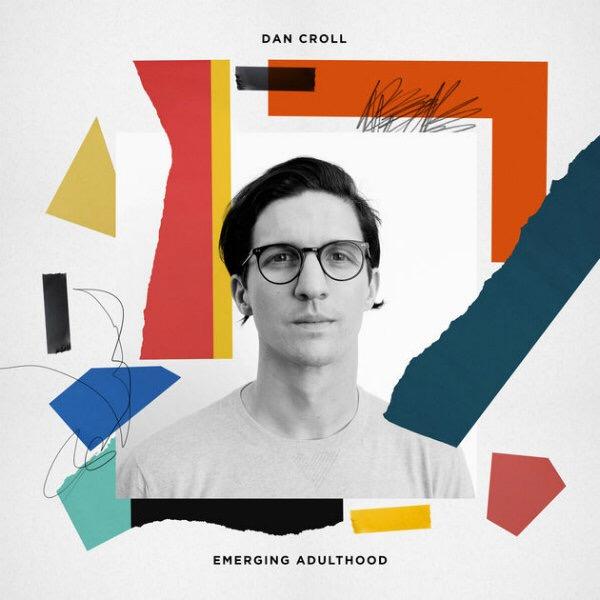 """Dan Croll, """"Emerging Adulthood"""" (Communion, 2017)"""